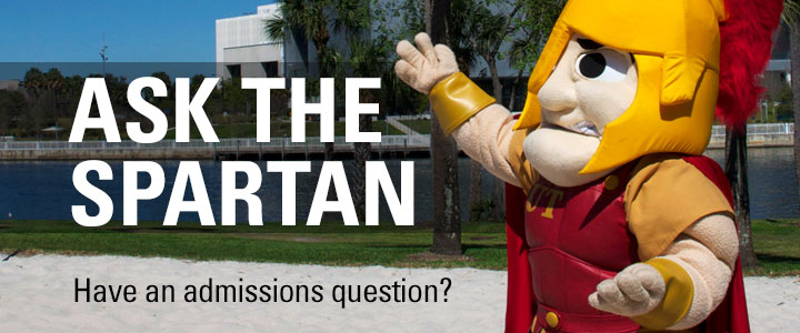 Ask the Spartan Have an admissions question?